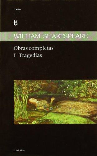 Shakespeare. Obras Completas. I Tragedias