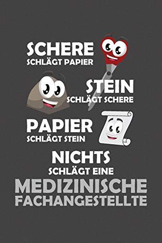 Schere Schlägt Papier - Stein schlägt Schere - Papier schlägt Stein - Nichts schlägt eine Medizinische Fachangestellte: Wochenplaner / Notizbuch für ein ganzes Jahr ohne festes Datum