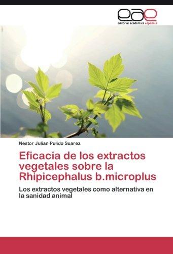 Eficacia de los extractos vegetales sobre la Rhipicephalus b.microplus por Pulido Suarez Nestor Julian