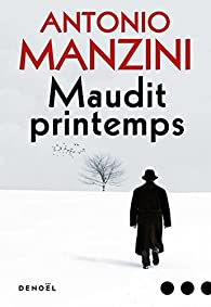 Maudit printemps par Antonio Manzini