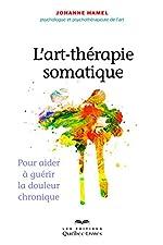 L'art-thérapie somatique de Johanne Hamel