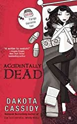 [ Accidentally Dead, Again (Accidental #6) ] By Cassidy, Dakota (Author) [ Jun - 2012 ] [ Paperback ]