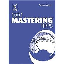 1001 Mastering Tipps (mitp Anwendungen) by Carsten Kaiser (2013-05-08)