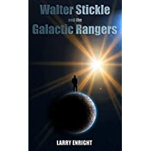 Walter Stickle and the Galactic Rangers (The Adventures of Walter Stickle Book 1) (English Edition)