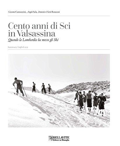 Cento anni di sci in Valsassina. Quando la Lombardia ha messo gli Ski. Ediz. italiana e inglese (Storia e tradizioni) por Giacomo Camozzini