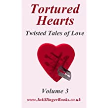 Tortured Hearts - Twisted Tales of Love - Volume 3