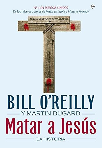Matar A Jesús. La Historia