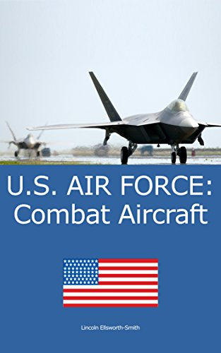 U.S. AIR FORCE: Combat Aircraft (English Edition) (Us Air Force)