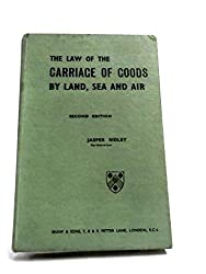 The law of the carriage of goods by land, sea and air
