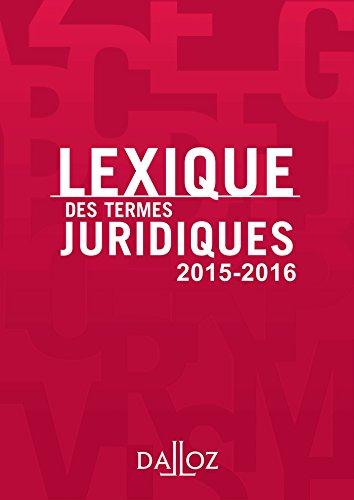 Lexique des termes juridiques 2015-2016 - 23e éd.