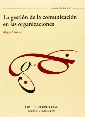 La gestión de la comunicación en las organizaciones (Periodística)