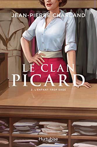 Le Clan Picard - Tome 2: L'enfant trop sage par Jean-Pierre Charland