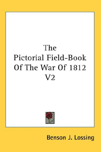 The Pictorial Field-Book of the War of 1
