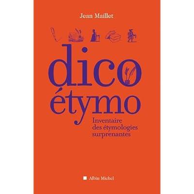 Dico Etymo - Inventaire des Etymologies Surprenantes