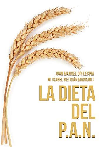 La Dieta del P.A.N.: P.A.N. a todas horas por Mª Isabel Beltrán