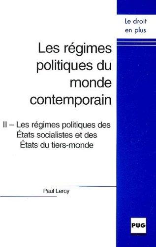 Les régimes politiques du monde contemporain, tome 2 : Les régimes politiques des Etats socialistes et des Etats du tiers-monde