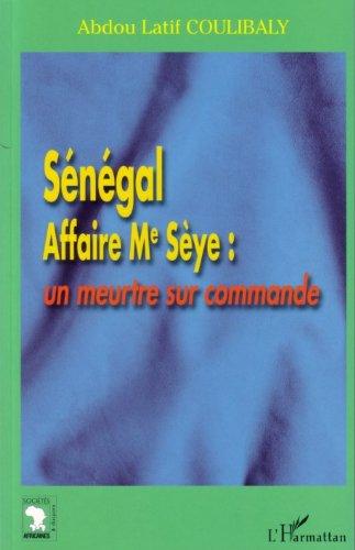 En ligne Sénégal Affaire Me Sèye : un meurtre sur commande pdf