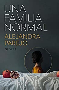 Una familia normal par Alejandra Parejo