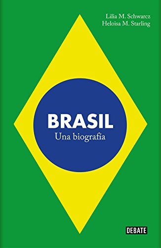 Brasil: Una biografía (DEBATE)