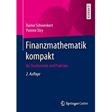 Finanzmathematik kompakt: für Studierende und Praktiker