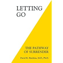 Letting Go: The Pathway of Surrender by Hawkins, David R. (2014) Paperback
