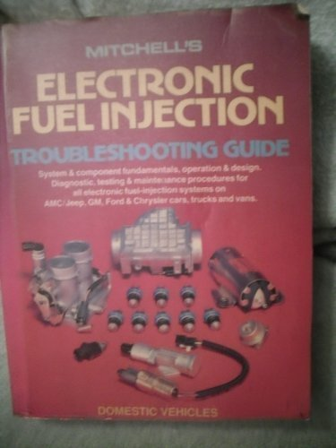 Mitchell's Electronic Fuel Injection Troubleshooting Guide: Domestic Vehicles by Not Available (1990-01-04)
