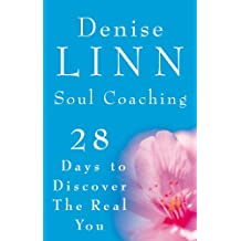 Soul Coaching: 28 Days to Discover the Real You