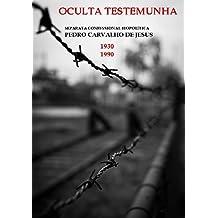 A OCULTA TESTEMUNHA: BIOPOLÍTICA, 1930 - 1990 (Portuguese Edition)