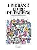 Le Grand Livre du Parfum...