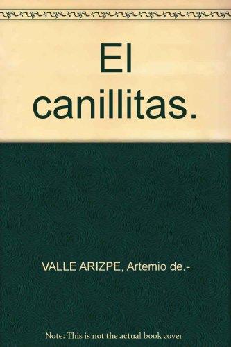 El canillitas. [Tapa blanda] by VALLE ARIZPE, Artemio de.-
