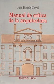 Manual de crítica de la arquitectura (Metrópoli nº 11) de [Lozano, Juan Díez del Corral]