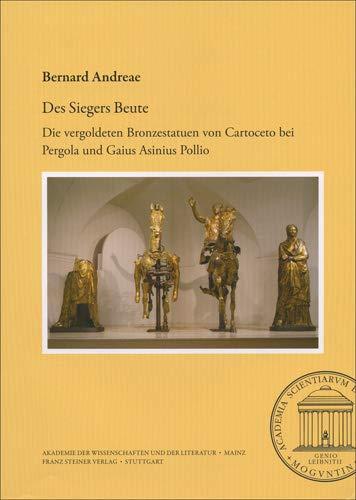 Des Siegers Beute: Die vergoldeten Bronzestatuen von Cartoceto bei Pergola und Gaius Asinius Pollio