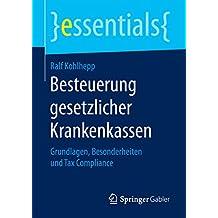 Besteuerung gesetzlicher Krankenkassen: Grundlagen, Besonderheiten und Tax Compliance (essentials)