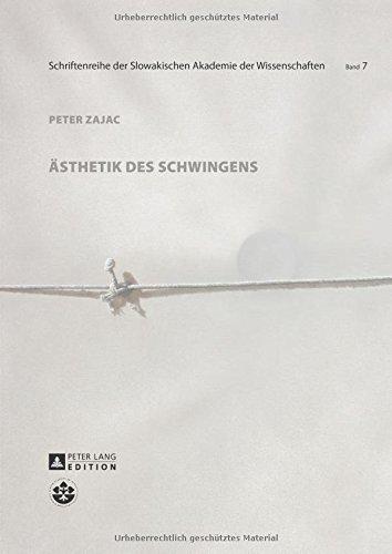 ????sthetik des Schwingens (Schriftenreihe der Slowakischen Akademie der Wissenschaften / Series of Slovak Academy of Sciences) (German Edition) by Peter Zajac (2016-01-12)