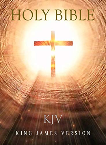 Holy Bible, King James Version [KJV Bible Complete: Easy Read and Fast] (English Edition)