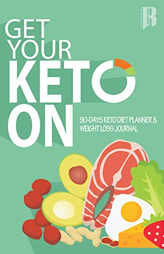 Get Your Keto On: 90 Day Keto Diet & Weight Loss Journal (KETO Journal Book 1) (English Edition) por RIMSports Gear