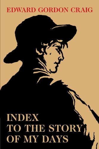 Index to the Story of My Days: Some Memoirs of Edward Gordon Craig