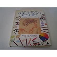 How to Draw The Human Figure. A complete guide by John Raynes (1-Aug-2001) Hardcover