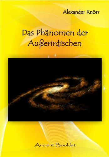 Das Phänomen der Außerirdischen: Das Phänomen der Anderen oder: Warum gibt es Außerirdische? / Ufo-Sichtungen und die Verbindung zu eigenartigen Erscheinungen ... passiert, ist das das Ende der Exopolitik!