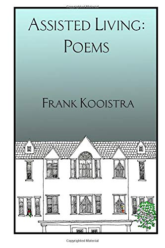 Assisted Living:  Poems by Frank Kooistra por Frank Kooistra