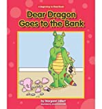 [( Dear Dragon Goes to the Bank )] [by: Margaret Hillert] [Jan-2012]