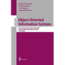 Object-Oriented Information Systems: 9th International Conference, OOIS 2003, Geneva, Switzerland, September 2-5, 2003, Proceedings (Lecture Notes in Computer Science) by Yves Pigneur (2008-06-13)