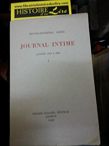 Journal intime Années 1839 à 1848 Tome I Edition nouvelle précédée d'une introduction et accompagnée de notes par Léon Bopp