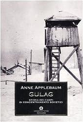 Gulag. Storia dei campi di concentramento sovietici