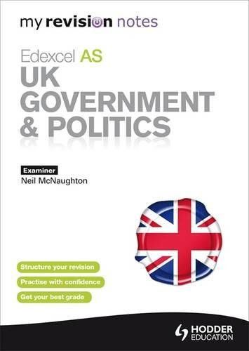My Revision Notes: Edexcel AS UK Government & Politics (MRN)