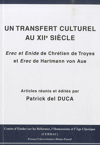 Un transfert culturel au XIIe siècle : Erec et Enide de Chrétien de Troyes et Erec de Hartmann von Aue par Patrick Del Duca