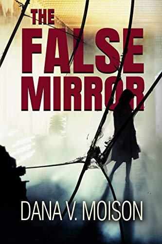 The False Mirror: A Female Sleuth Mystery (Sharon Davis Chronicles Book 2) (English Edition) par Dana V. Moison