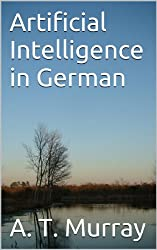 Artificial Intelligence in German (English Edition)