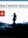 Saltwater Witch (Comic # 6) (Saltwater Witch Comic)