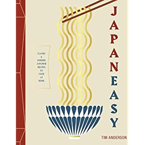 Japaneasy: Classic and Modern Japanese Recipes to (Actually) Cook at Home: Classic and Modern Japanese Recipes to Cook… 1
